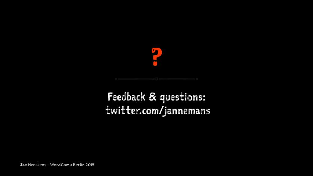 ? Feedback & questions: twitter.com/jannemans J...