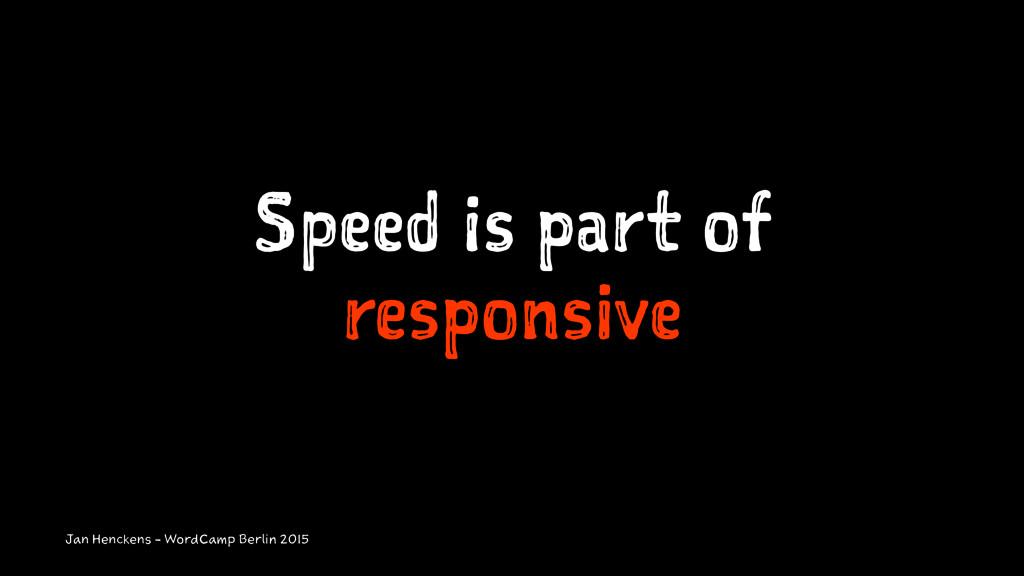 Speed is part of responsive Jan Henckens - Word...