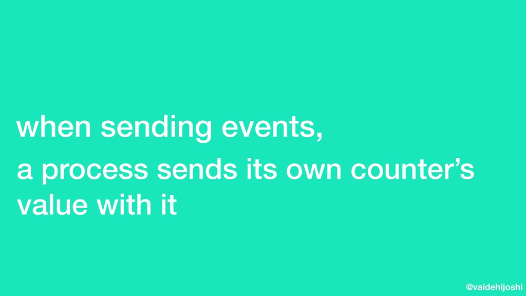 @vaidehijoshi when sending events, a process se...