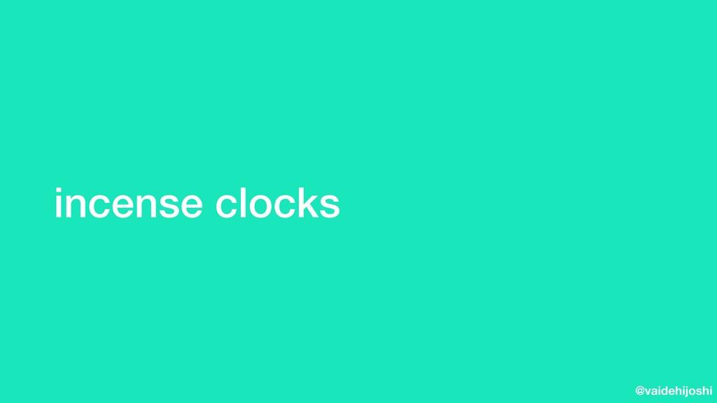 @vaidehijoshi incense clocks