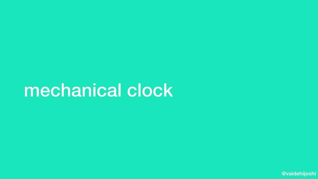 @vaidehijoshi mechanical clock