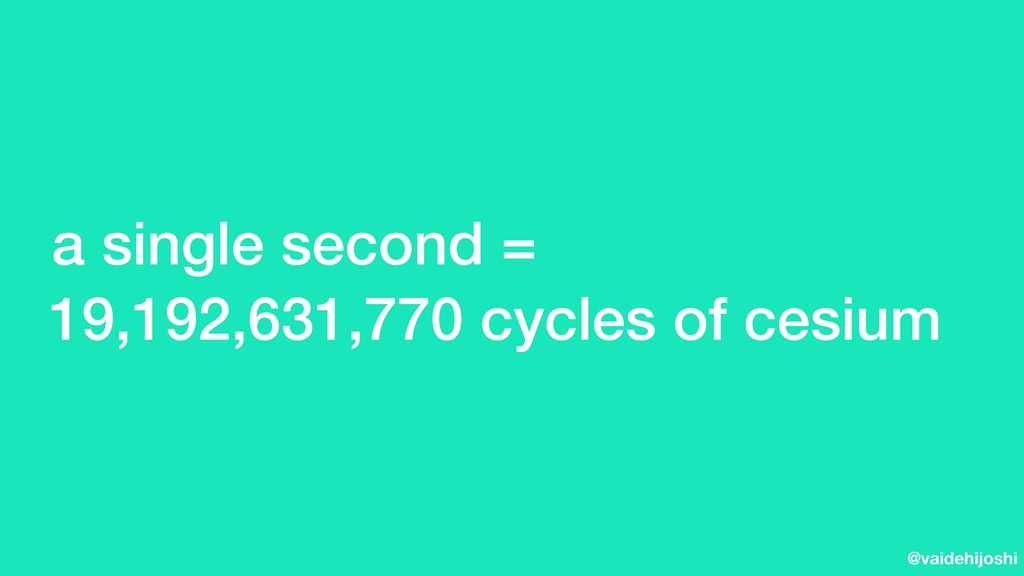@vaidehijoshi 19,192,631,770 cycles of cesium a...