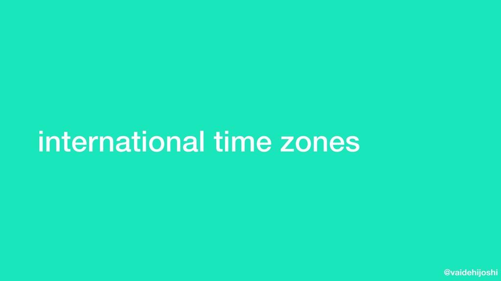 @vaidehijoshi international time zones