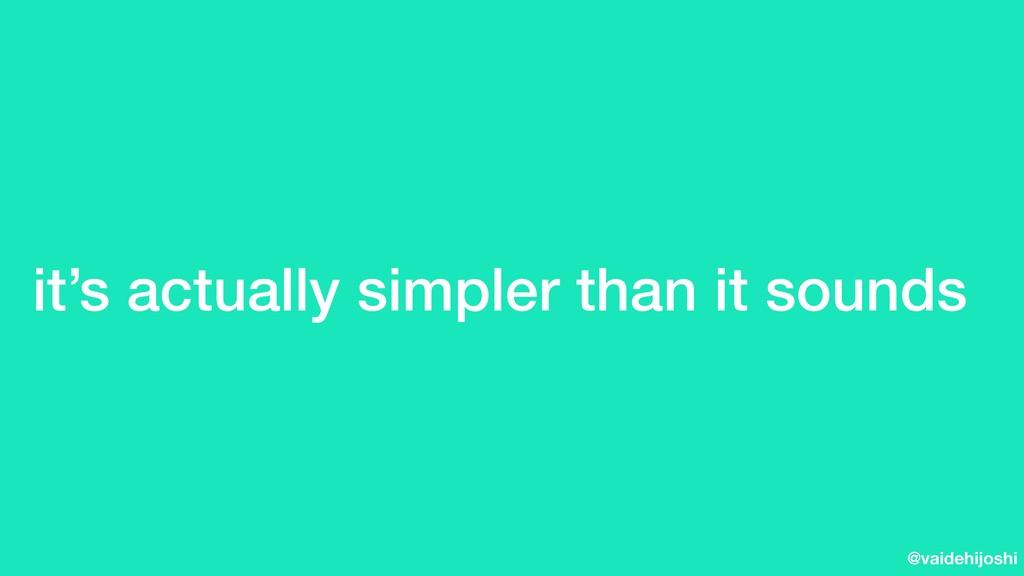 @vaidehijoshi it's actually simpler than it sou...
