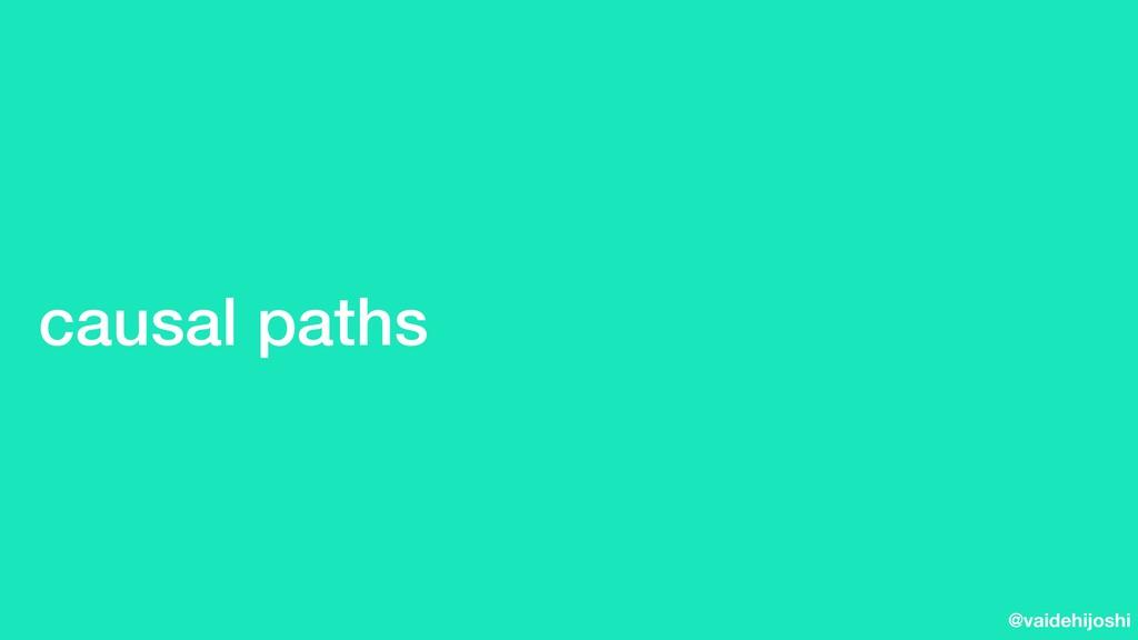 @vaidehijoshi causal paths