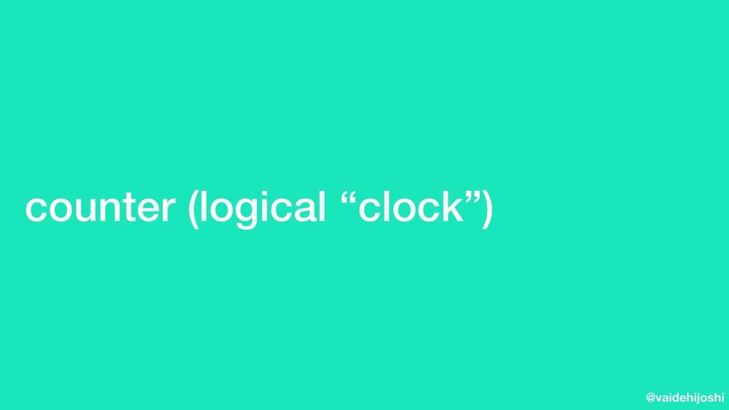 """@vaidehijoshi counter (logical """"clock"""")"""
