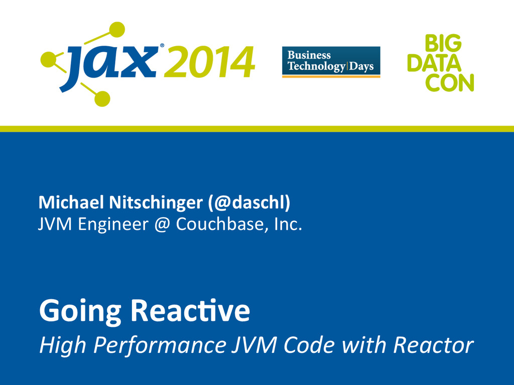 Michael Nitschinger (@daschl)  JVM ...