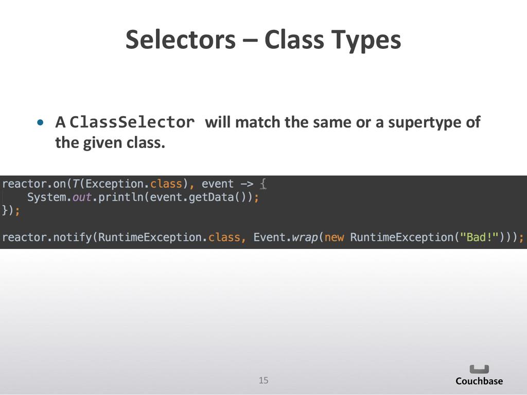15  Selectors – Class Types  • ...