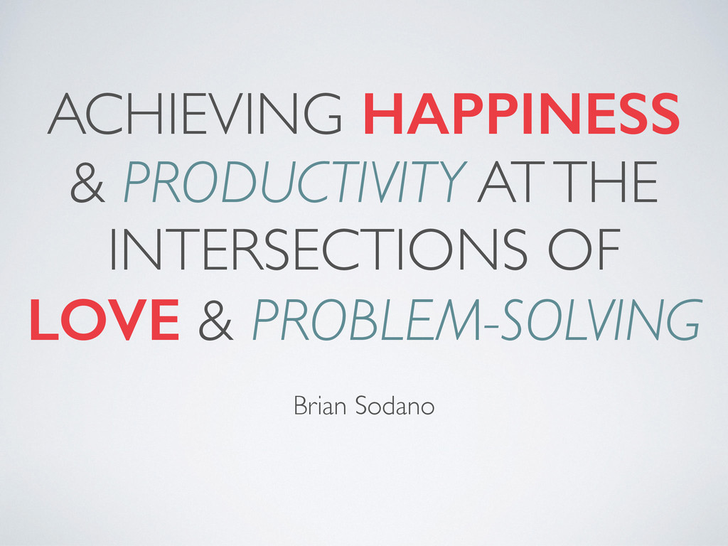 ACHIEVING HAPPINESS & PRODUCTIVITY AT THE INTER...