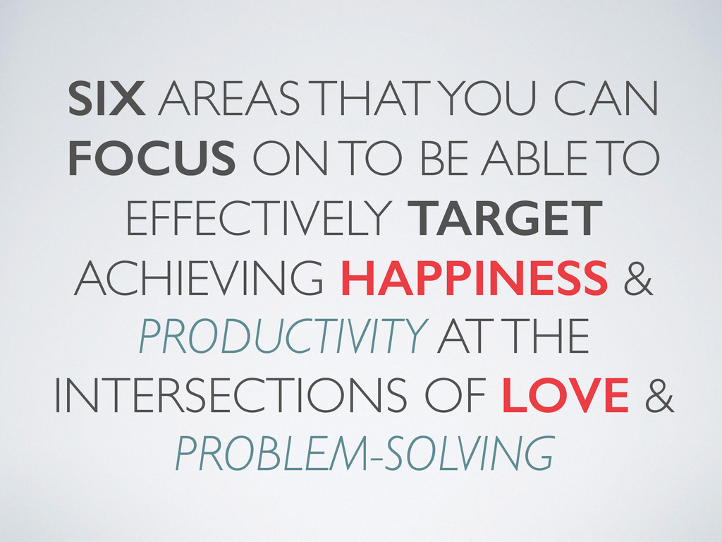 SIX AREAS THAT YOU CAN FOCUS ON TO BE ABLE TO E...