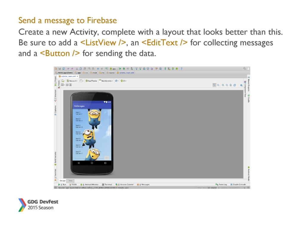 Send a message to Firebase Create a new Activit...