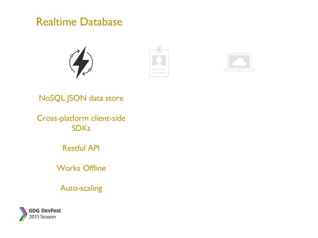 Realtime Database NoSQL JSON data store Cross-p...