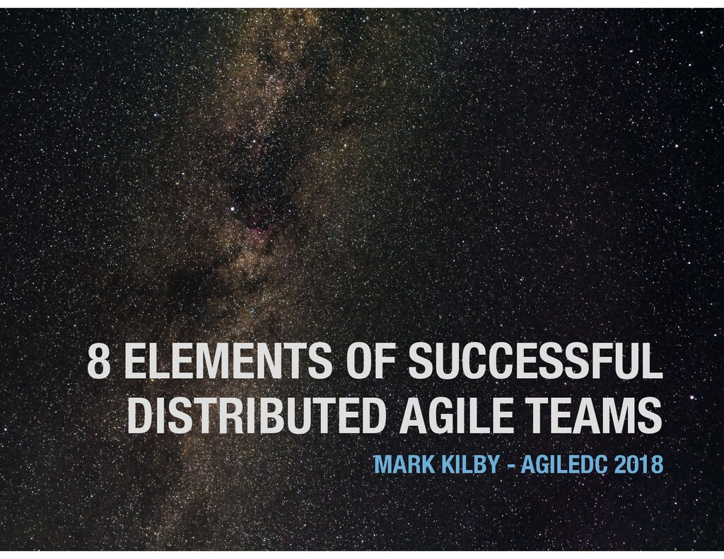 8 ELEMENTS OF SUCCESSFUL DISTRIBUTED AGILE TEAM...