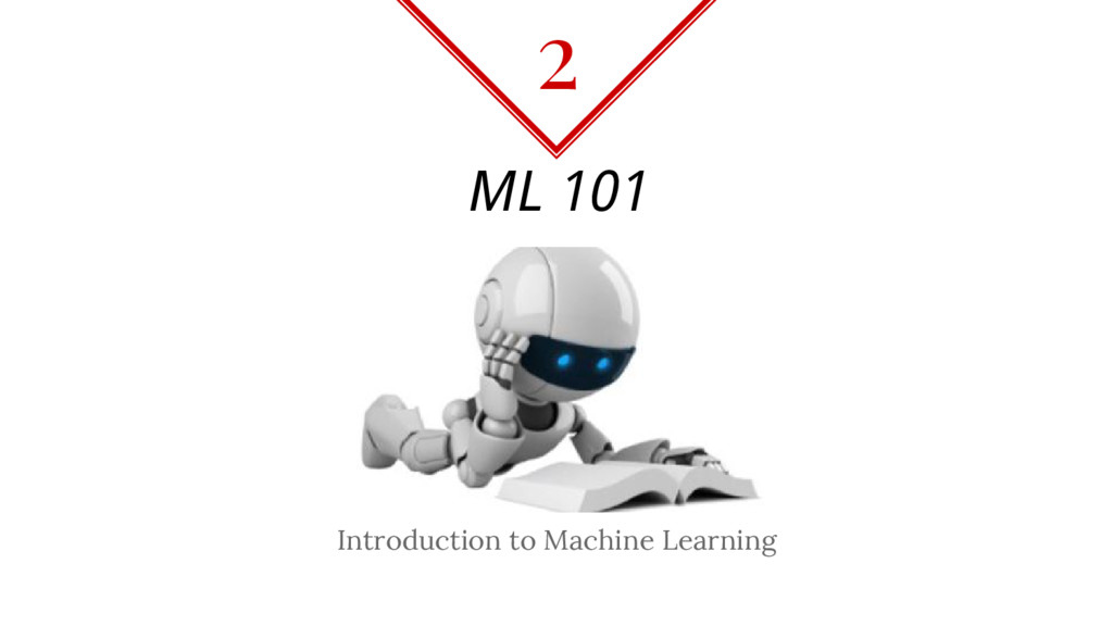 ML 101 Introduction to Machine Learning 2