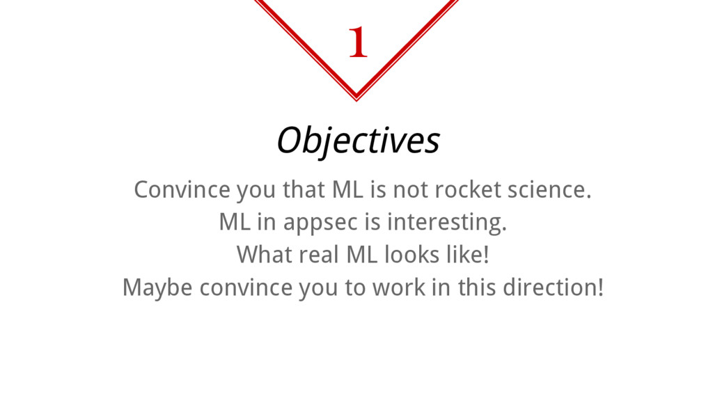 Objectives Convince you that ML is not rocket s...