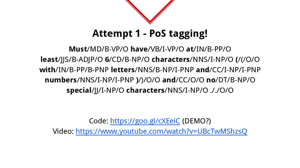 Attempt 1 - PoS tagging! Must/MD/B-VP/O have/VB...