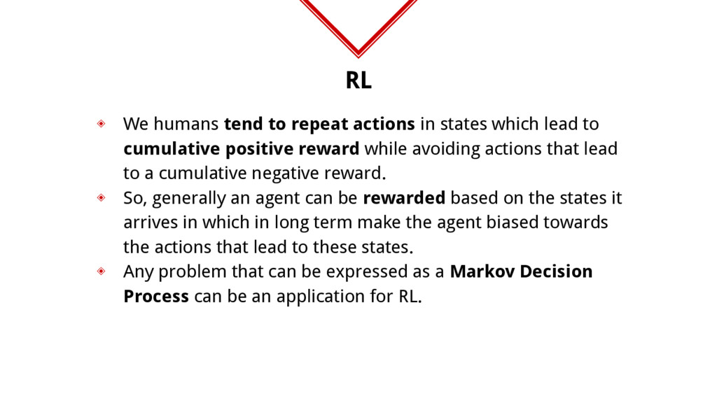 RL ◈ We humans tend to repeat actions in states...