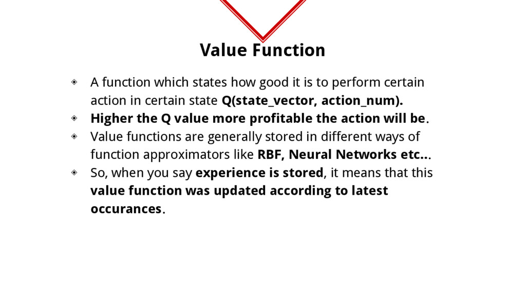 Value Function ◈ A function which states how go...