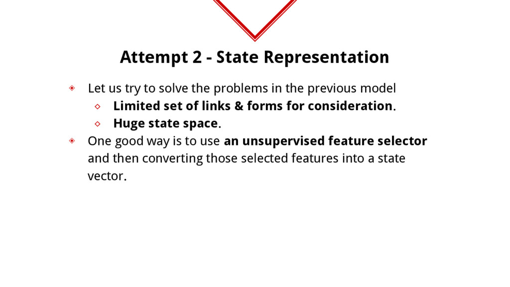 Attempt 2 - State Representation ◈ Let us try t...