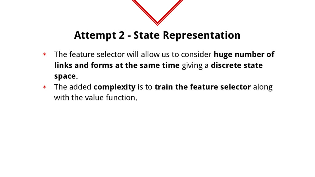 Attempt 2 - State Representation ◈ The feature ...
