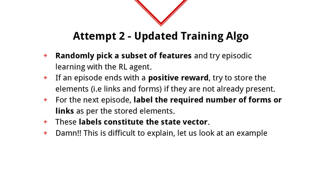 Attempt 2 - Updated Training Algo ◈ Randomly pi...