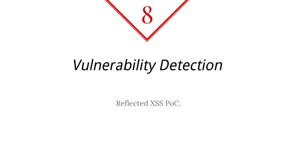 Vulnerability Detection Reflected XSS PoC. 8