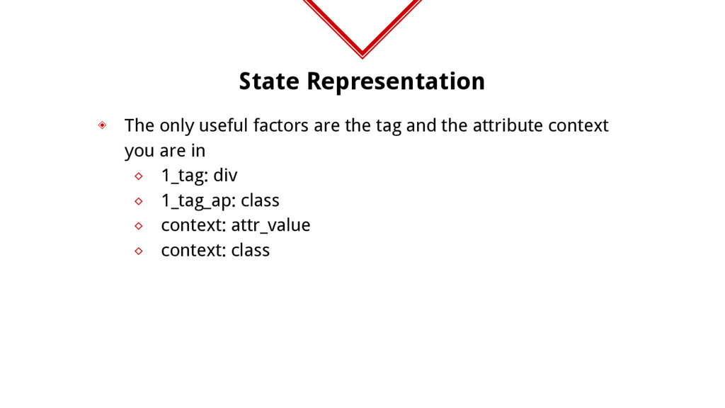 State Representation ◈ The only useful factors ...