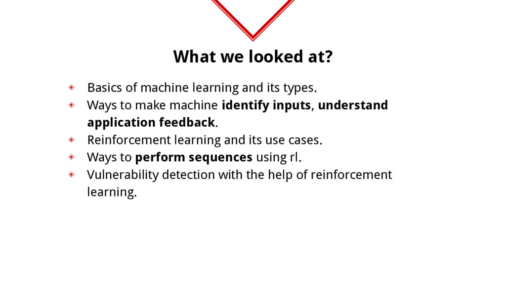 What we looked at? ◈ Basics of machine learning...