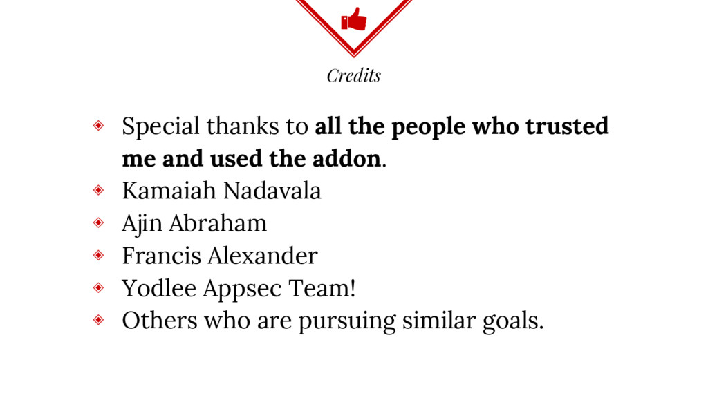 Credits ◈ Special thanks to all the people who ...