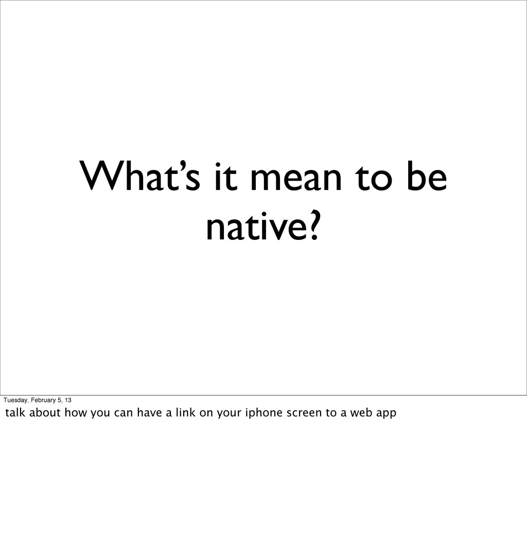 What's it mean to be native? Tuesday, February ...