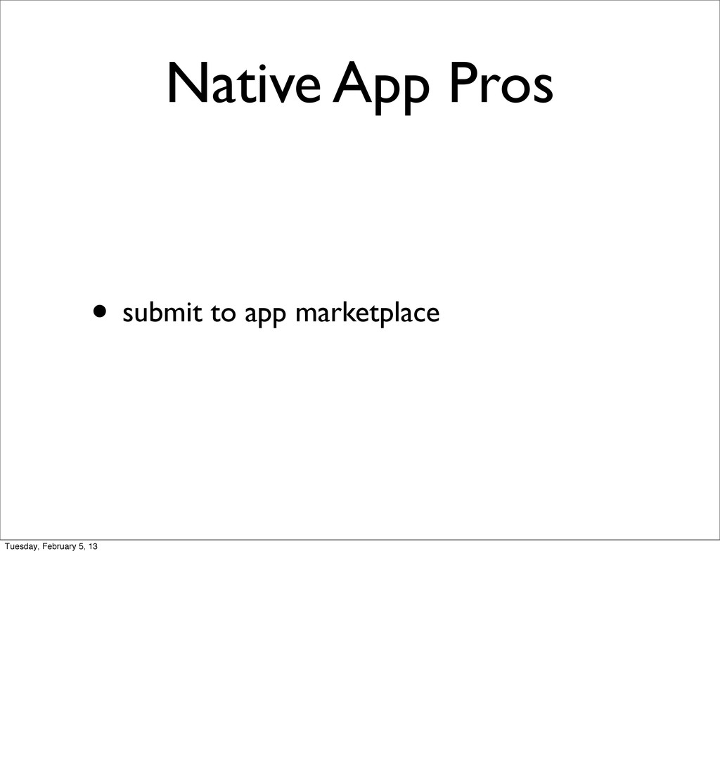 Native App Pros • submit to app marketplace Tue...