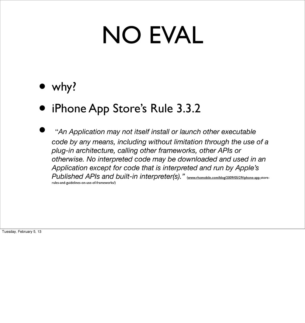 NO EVAL • why? • iPhone App Store's Rule 3.3.2 ...