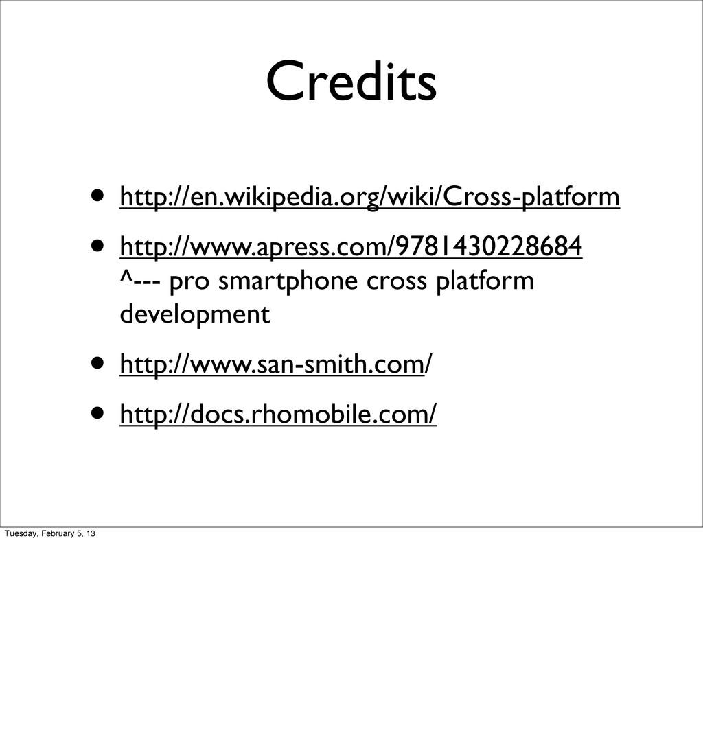 Credits • http://en.wikipedia.org/wiki/Cross-pl...