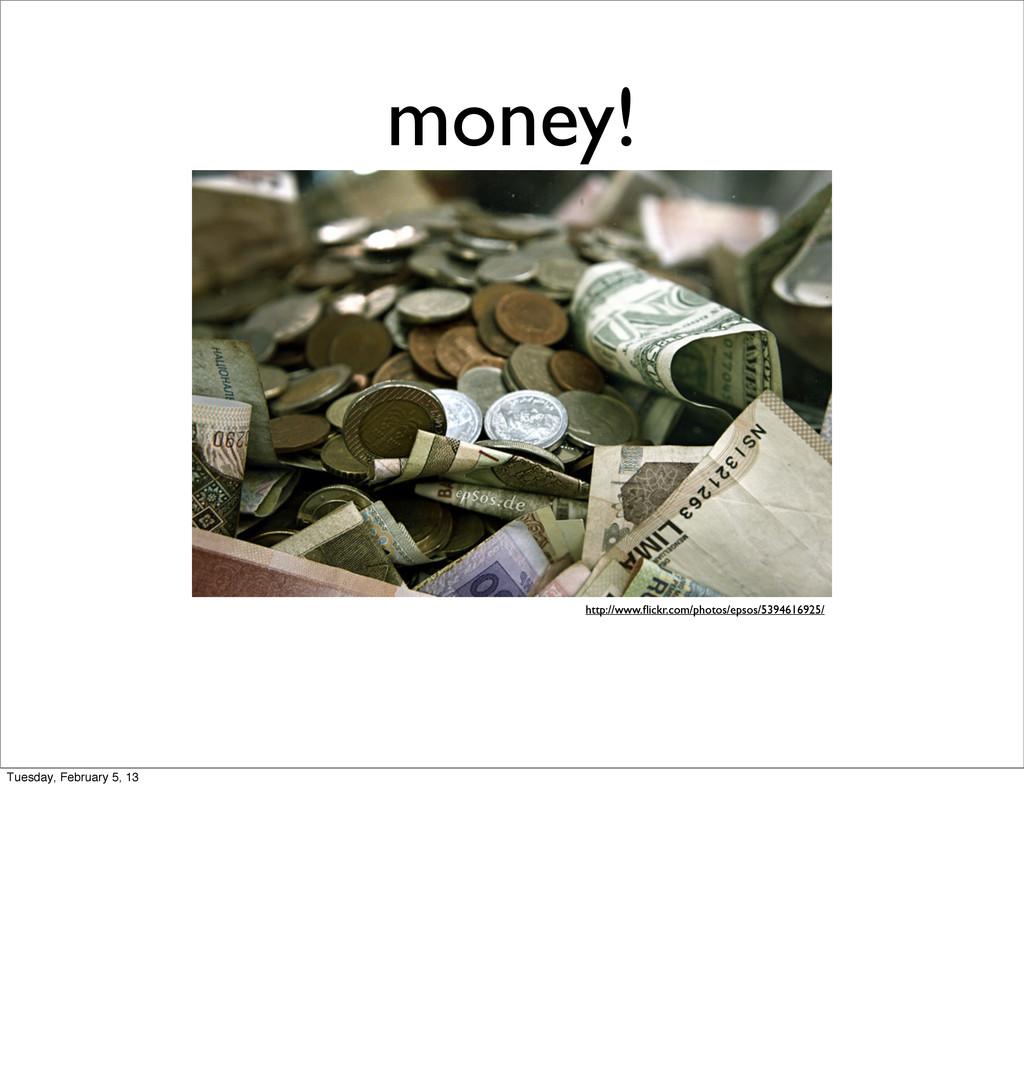 money! http://www.flickr.com/photos/epsos/539461...