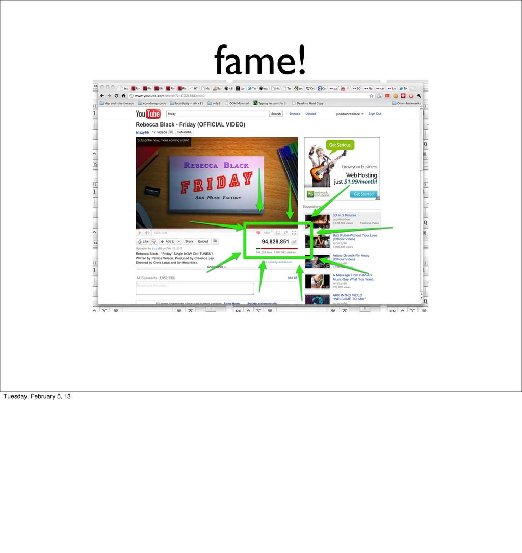 fame! Tuesday, February 5, 13