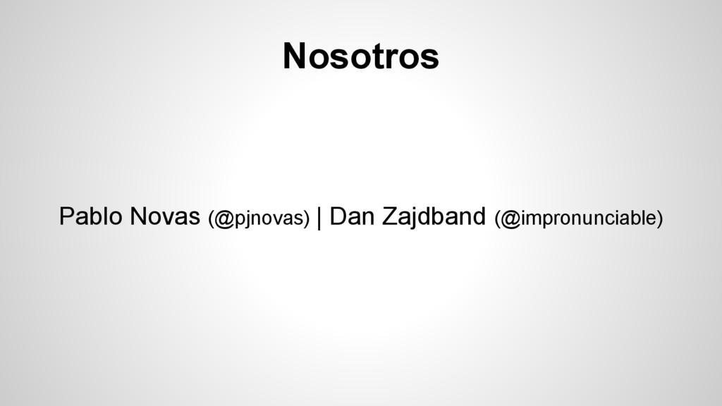 Nosotros Pablo Novas (@pjnovas) | Dan Zajdband ...