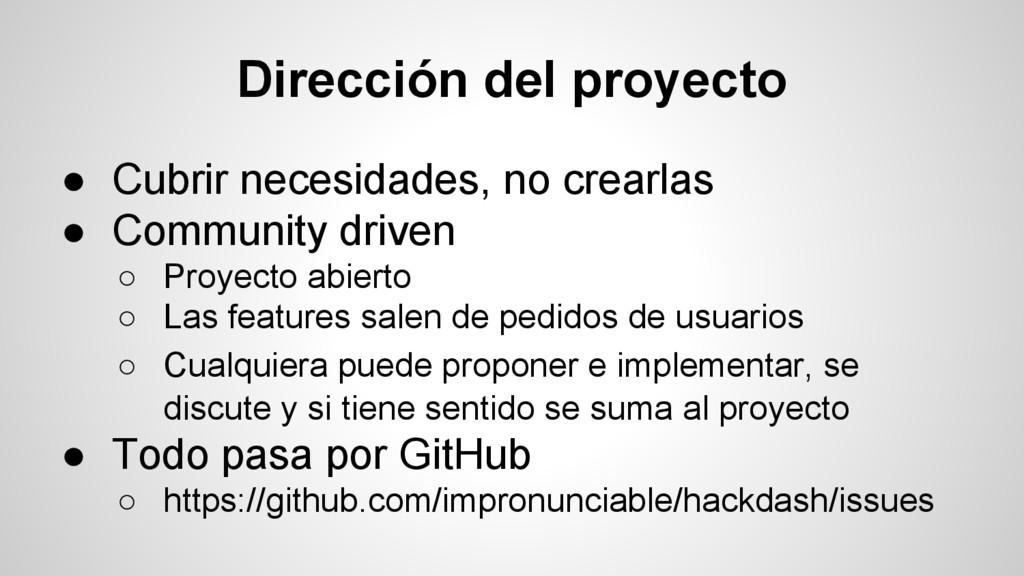 Dirección del proyecto ● Cubrir necesidades, no...