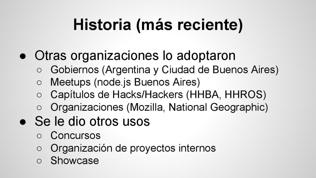 Historia (más reciente) ● Otras organizaciones ...