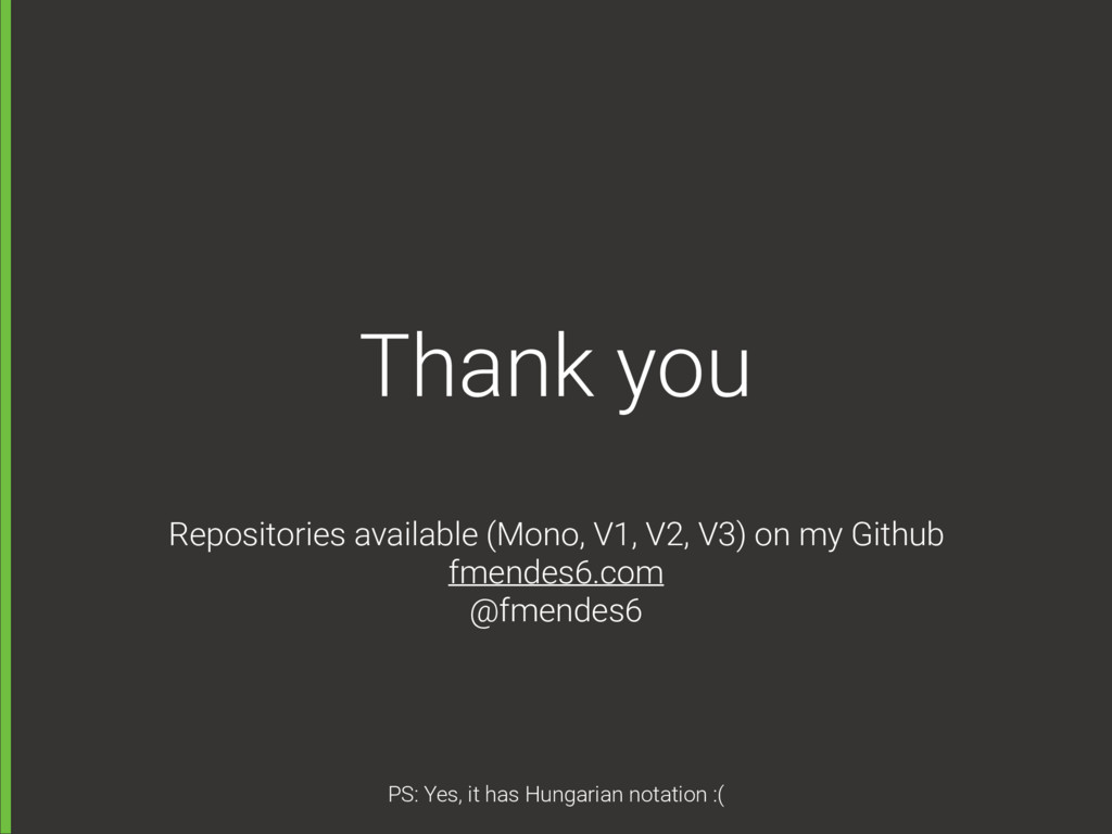 Thank you Repositories available (Mono, V1, V2,...