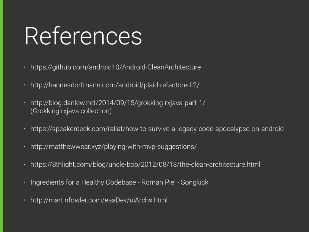 References • https://github.com/android10/Andro...