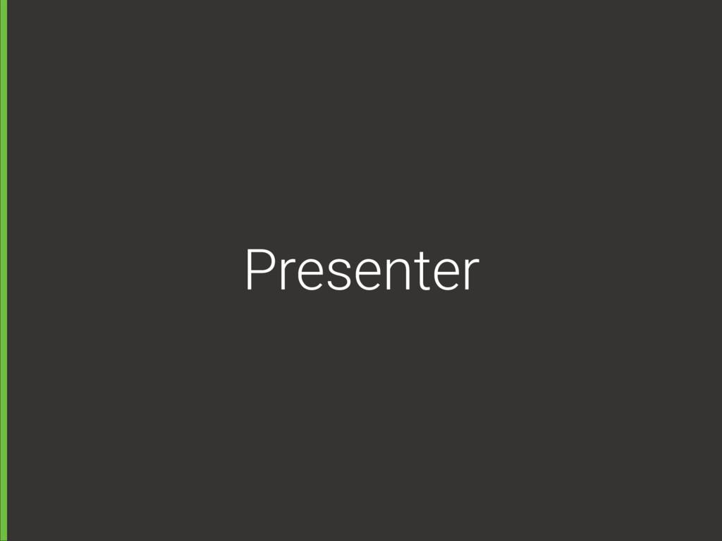 Presenter