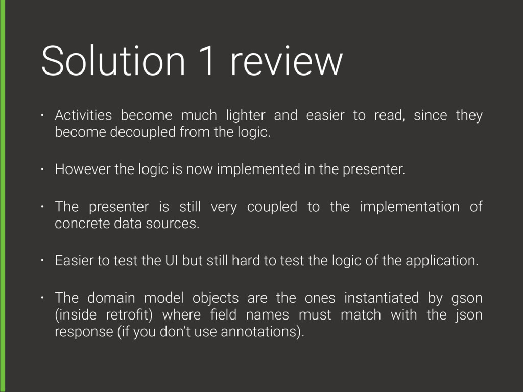 Solution 1 review • Activities become much ligh...