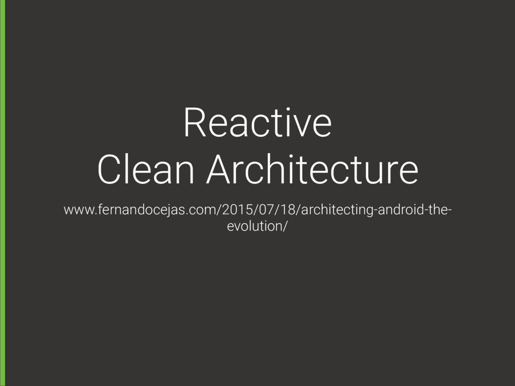 Reactive  Clean Architecture www.fernandocejas...