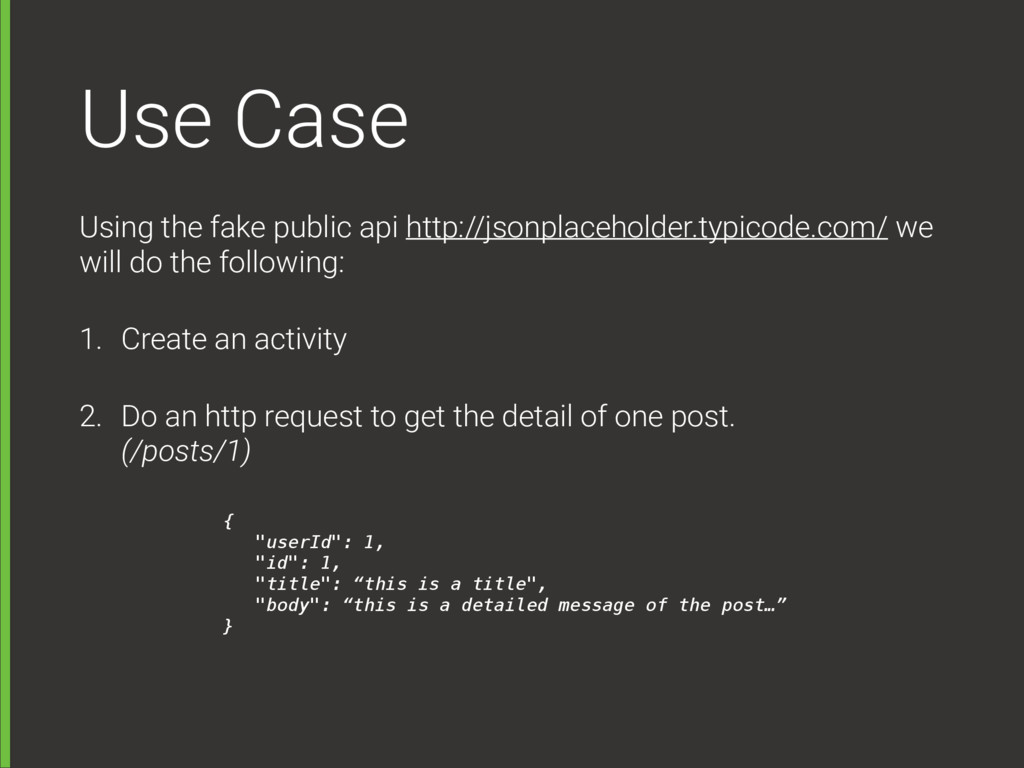 Use Case Using the fake public api http://jsonp...
