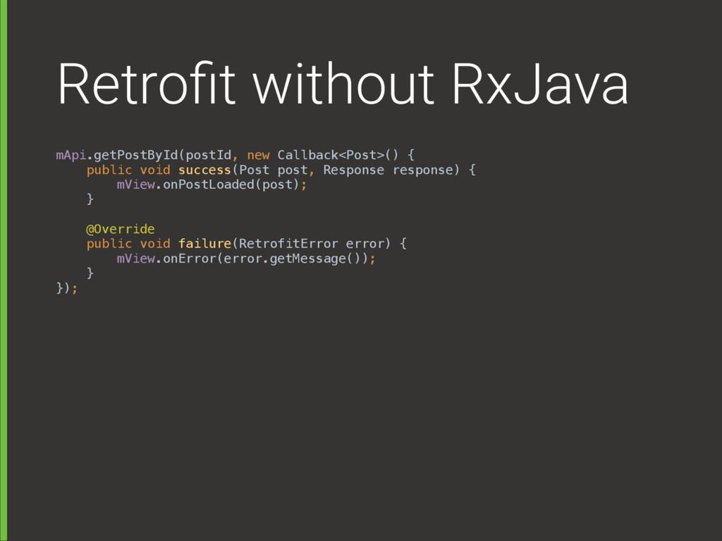 Retrofit without RxJava mApi.getPostById(postId,...