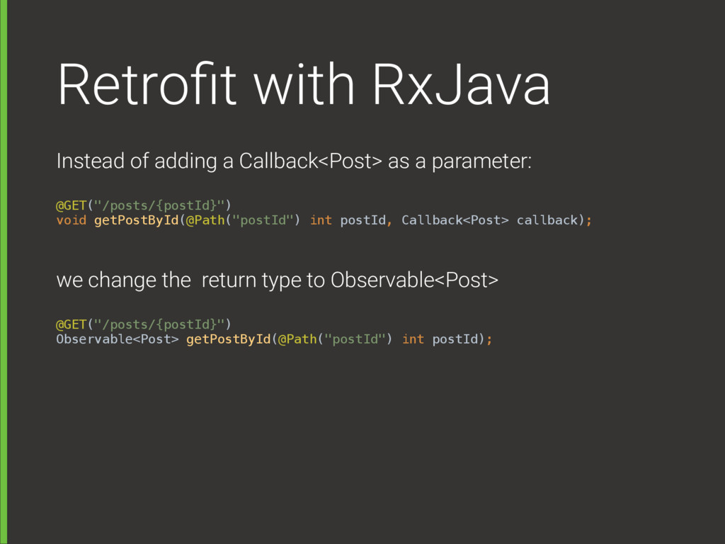 Retrofit with RxJava Instead of adding a Callbac...