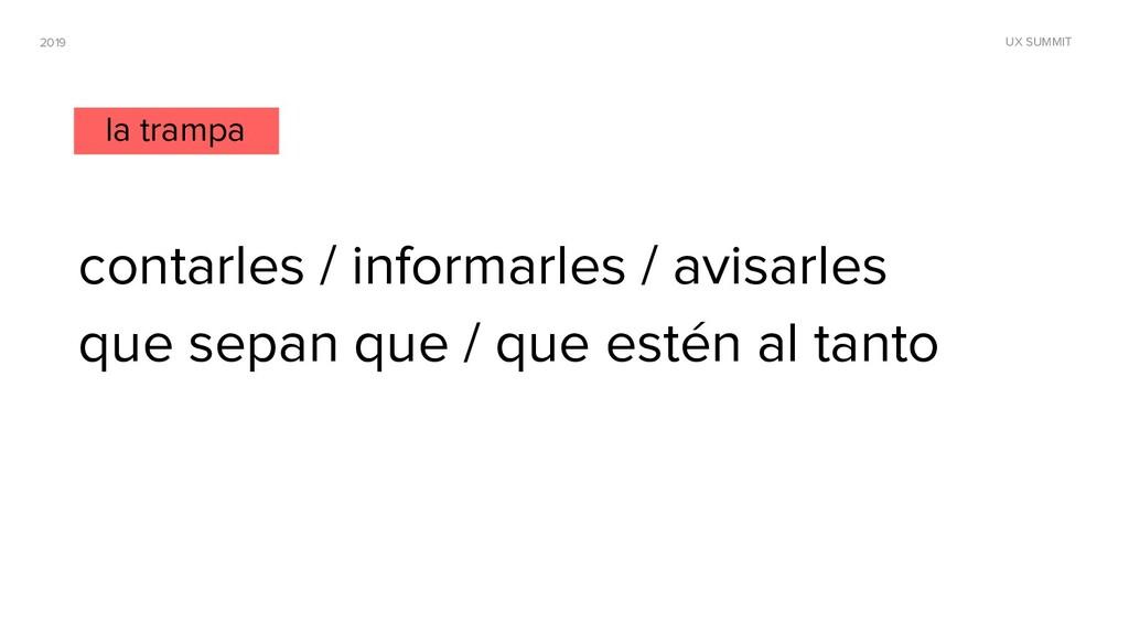 2019 UX SUMMIT contarles / informarles / avisar...