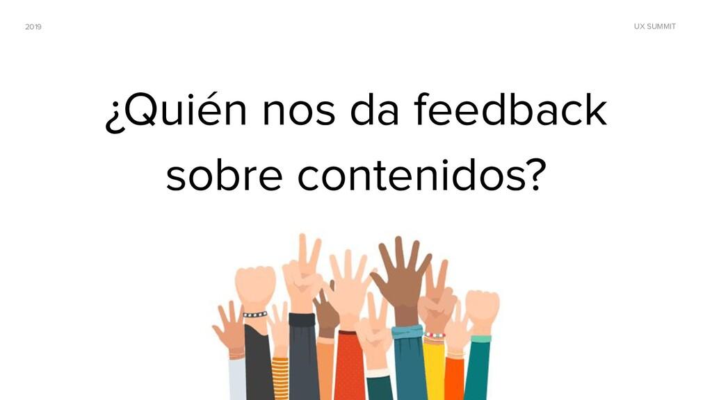 2019 UX SUMMIT ¿Quién nos da feedback sobre con...