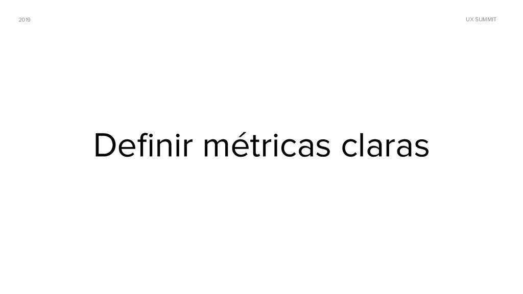2019 UX SUMMIT Definir métricas claras