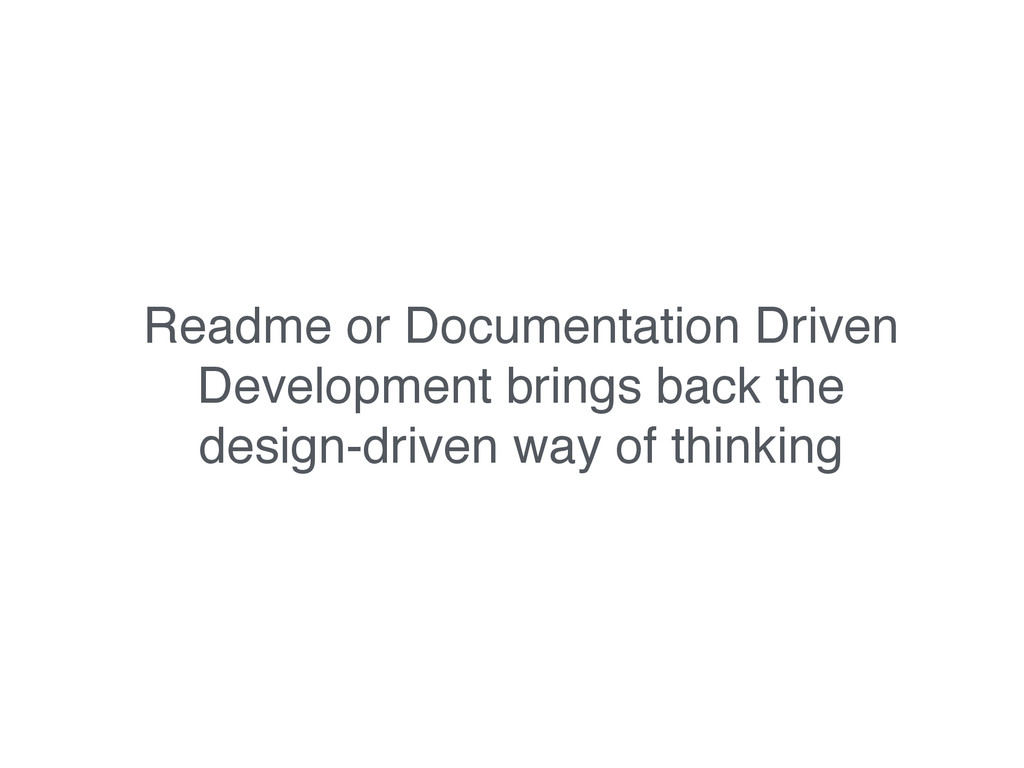 Readme or Documentation Driven Development brin...